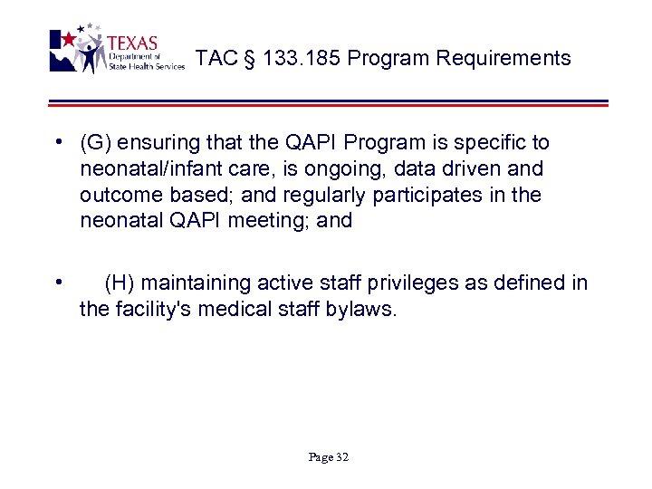 TAC § 133. 185 Program Requirements • (G) ensuring that the QAPI Program is