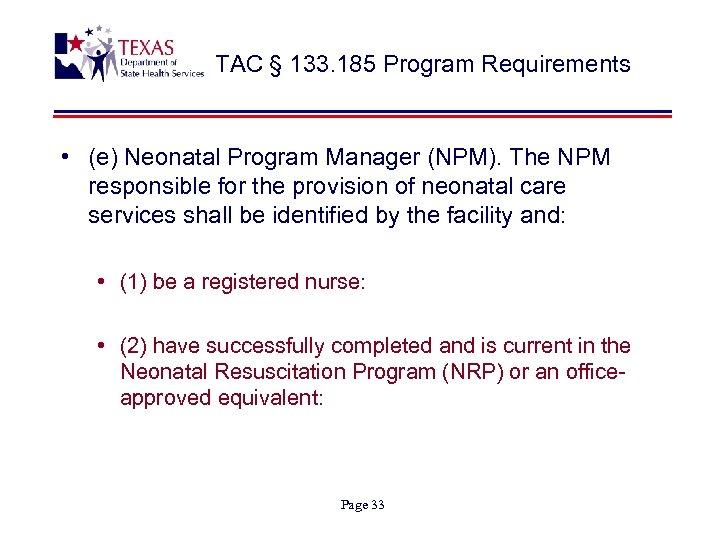 TAC § 133. 185 Program Requirements • (e) Neonatal Program Manager (NPM). The NPM