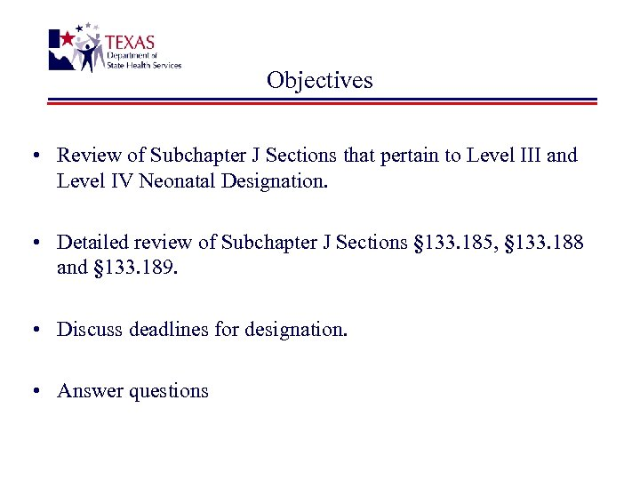 Objectives • Review of Subchapter J Sections that pertain to Level III and Level