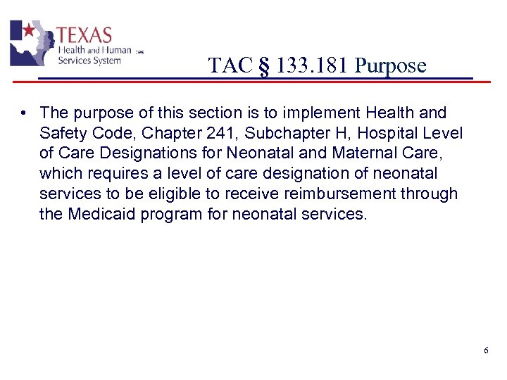 TAC § 133. 181 Purpose • The purpose of this section is to implement
