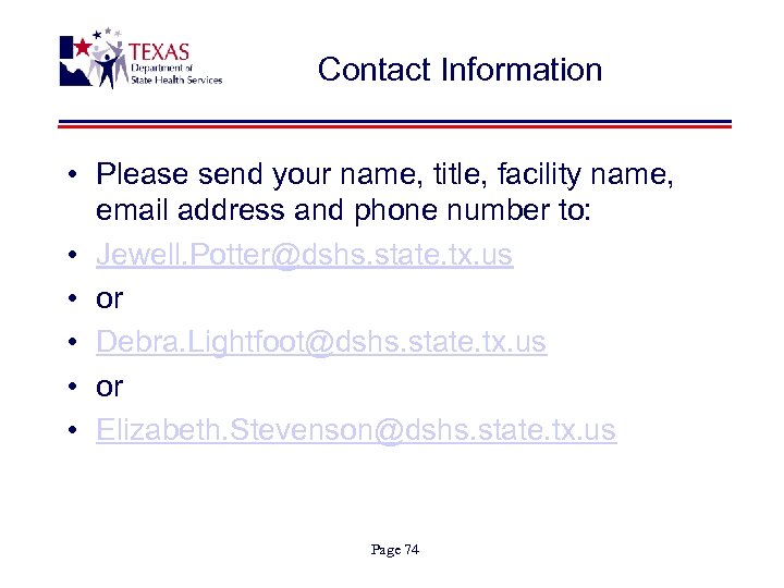 Contact Information • Please send your name, title, facility name, email address and phone