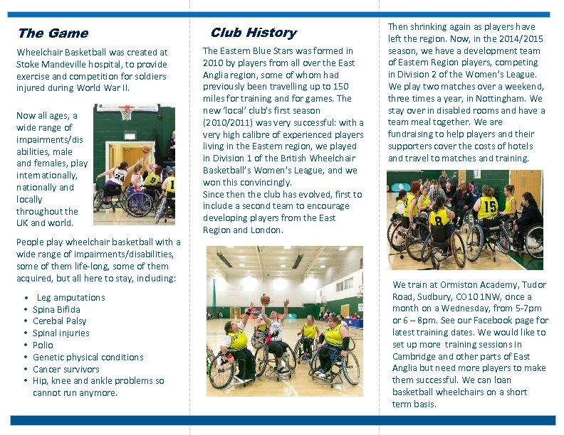 The Game Wheelchair Basketball was created at Stoke Mandeville hospital, to provide exercise and