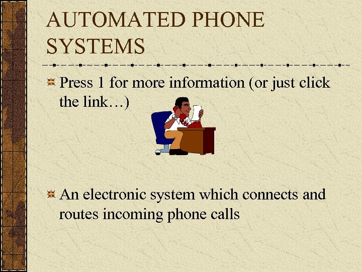 AUTOMATED PHONE SYSTEMS Press 1 for more information (or just click the link…) An