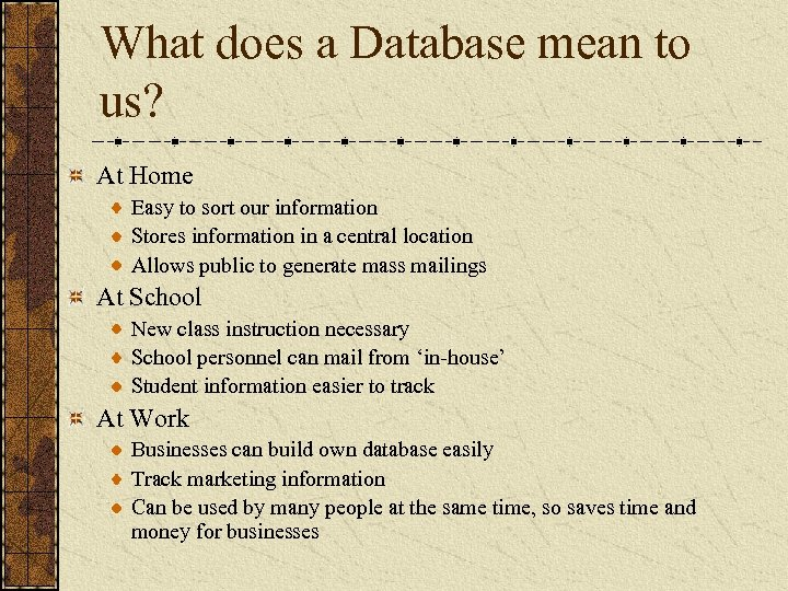What does a Database mean to us? At Home Easy to sort our information