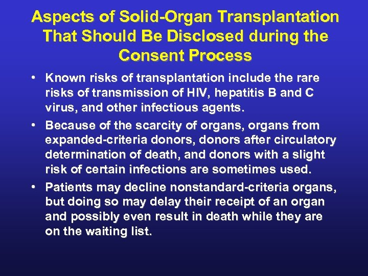 Aspects of Solid-Organ Transplantation That Should Be Disclosed during the Consent Process • Known