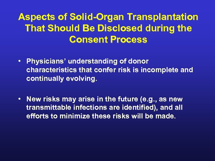 Aspects of Solid-Organ Transplantation That Should Be Disclosed during the Consent Process • Physicians'