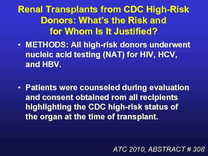 Renal Transplants from CDC High-Risk Donors: What's the Risk and for Whom Is It