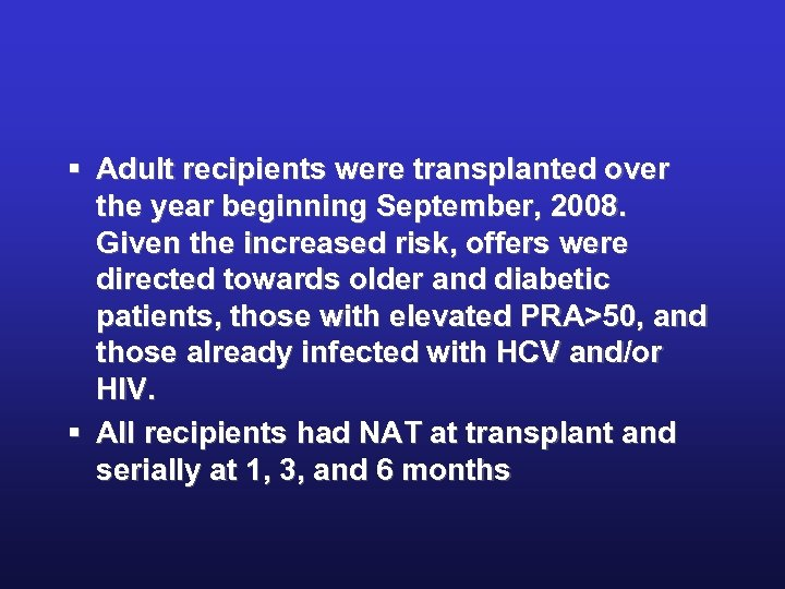 § Adult recipients were transplanted over the year beginning September, 2008. Given the increased