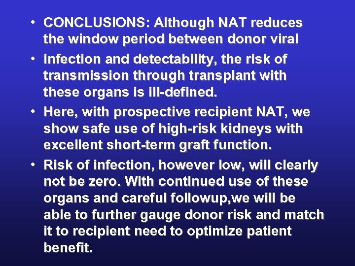 • CONCLUSIONS: Although NAT reduces the window period between donor viral • infection