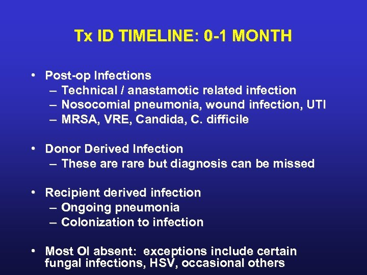 Tx ID TIMELINE: 0 -1 MONTH • Post-op Infections – Technical / anastamotic related