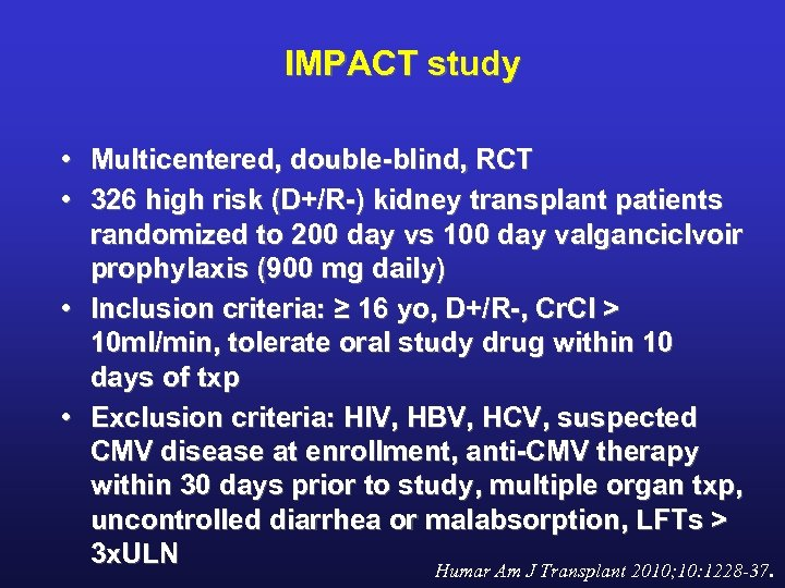 IMPACT study • Multicentered, double-blind, RCT • 326 high risk (D+/R-) kidney transplant patients
