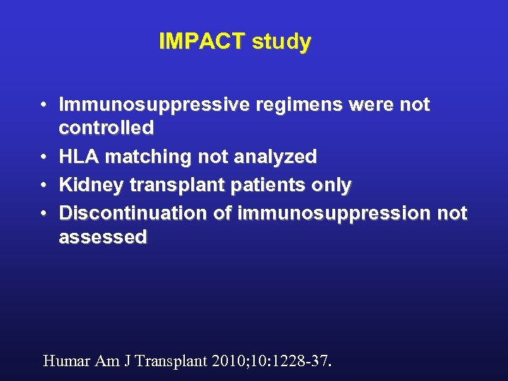 IMPACT study • Immunosuppressive regimens were not controlled • HLA matching not analyzed •