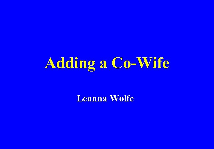 Adding a Co-Wife Leanna Wolfe