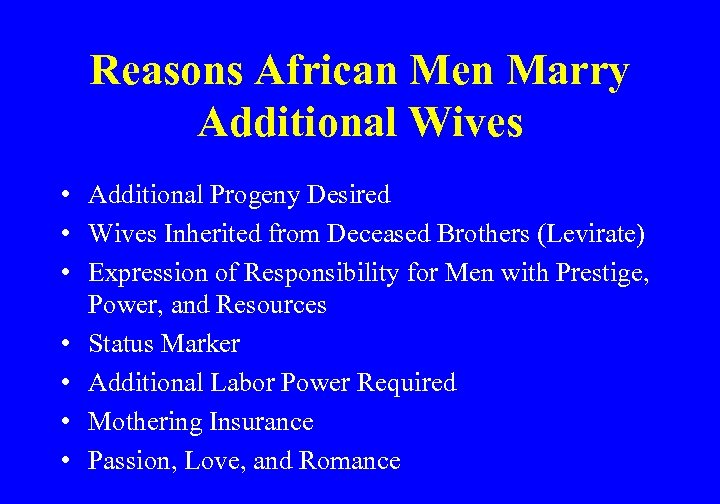 Reasons African Men Marry Additional Wives • Additional Progeny Desired • Wives Inherited from