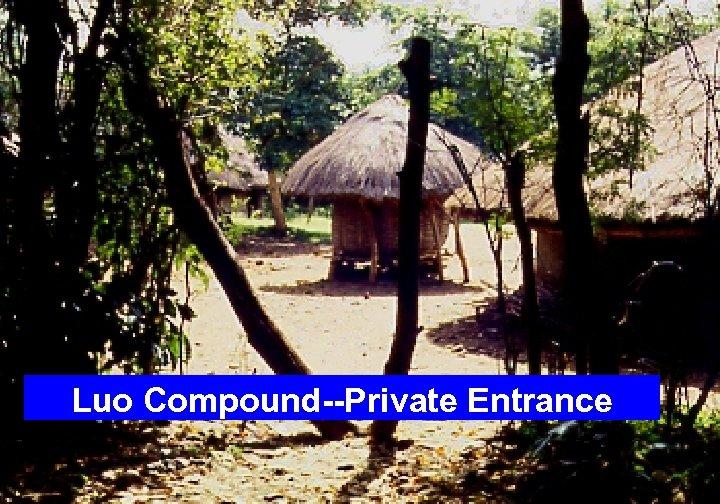 Luo Compound--Private Entrance