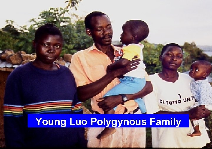 Young Luo Polygynous Family