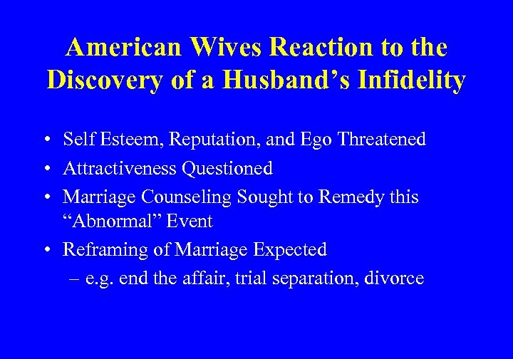 American Wives Reaction to the Discovery of a Husband's Infidelity • Self Esteem, Reputation,