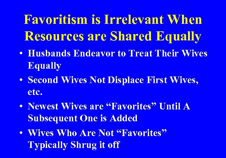 Favoritism is Irrelevant When Resources are Shared Equally • Husbands Endeavor to Treat Their