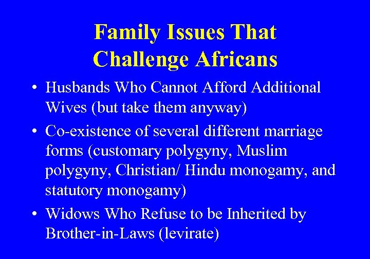Family Issues That Challenge Africans • Husbands Who Cannot Afford Additional Wives (but take