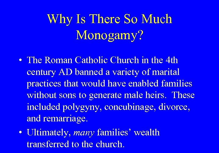Why Is There So Much Monogamy? • The Roman Catholic Church in the 4
