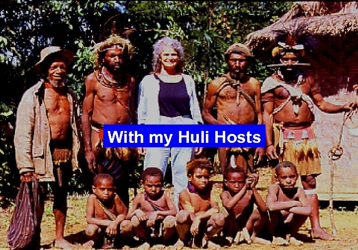 With my Huli Hosts
