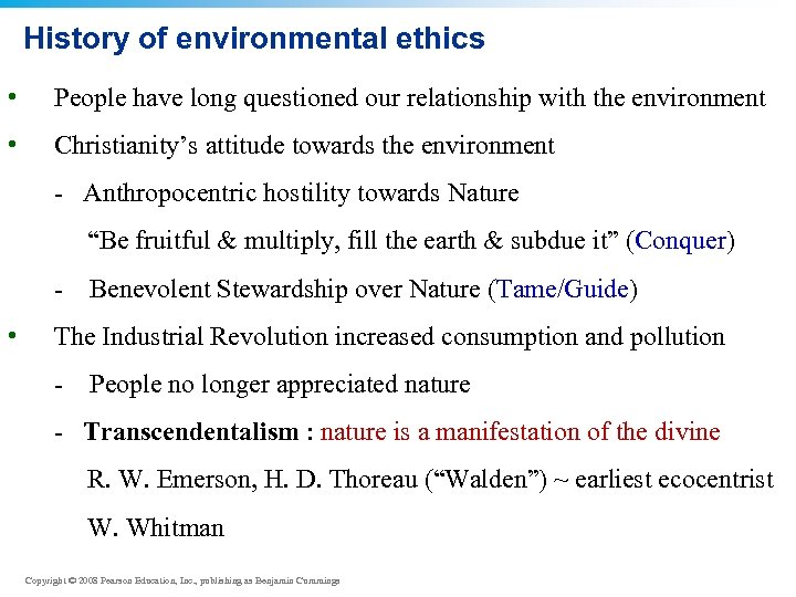 History of environmental ethics • People have long questioned our relationship with the environment
