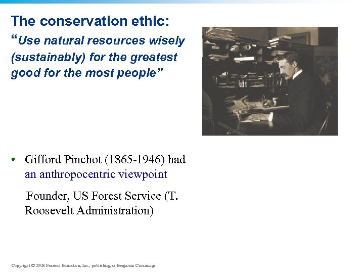 """The conservation ethic: """"Use natural resources wisely (sustainably) for the greatest good for the"""