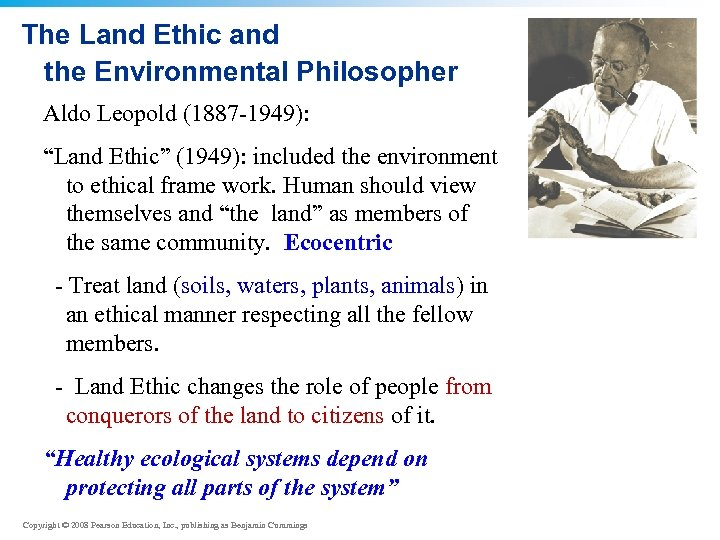 """The Land Ethic and the Environmental Philosopher Aldo Leopold (1887 -1949): """"Land Ethic"""" (1949):"""