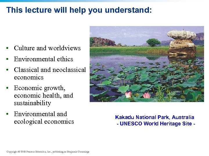 This lecture will help you understand: • Culture and worldviews • Environmental ethics •
