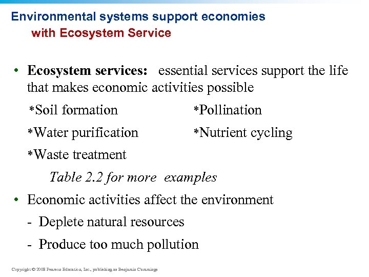 Environmental systems support economies with Ecosystem Service • Ecosystem services: essential services support the