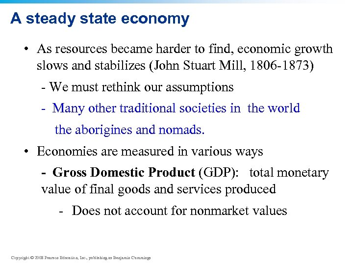 A steady state economy • As resources became harder to find, economic growth slows
