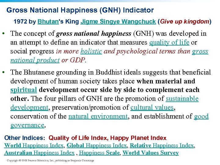 Gross National Happiness (GNH) Indicator 1972 by Bhutan's King Jigme Singye Wangchuck (Give up