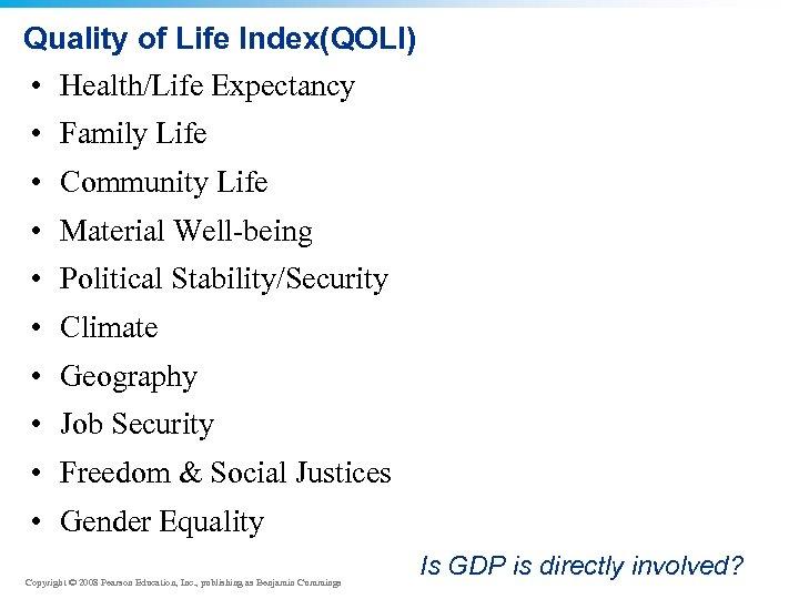 Quality of Life Index(QOLI) • Health/Life Expectancy • Family Life • Community Life •