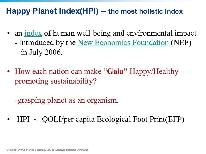 Happy Planet Index(HPI) – the most holistic index • an index of human well-being
