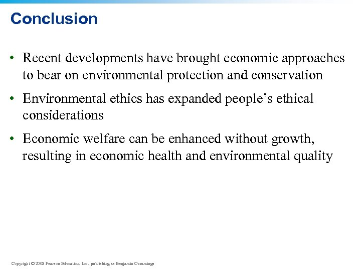Conclusion • Recent developments have brought economic approaches to bear on environmental protection and