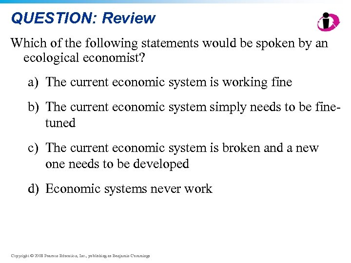 QUESTION: Review Which of the following statements would be spoken by an ecological economist?