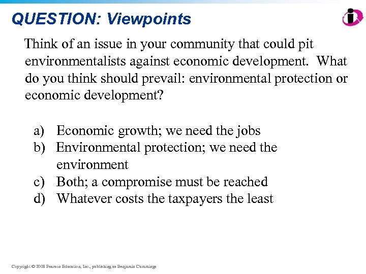 QUESTION: Viewpoints Think of an issue in your community that could pit environmentalists against