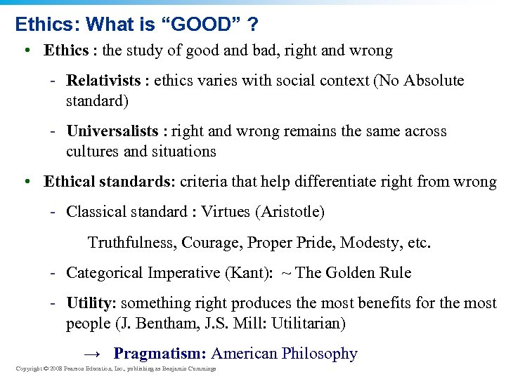 """Ethics: What is """"GOOD"""" ? • Ethics : the study of good and bad,"""