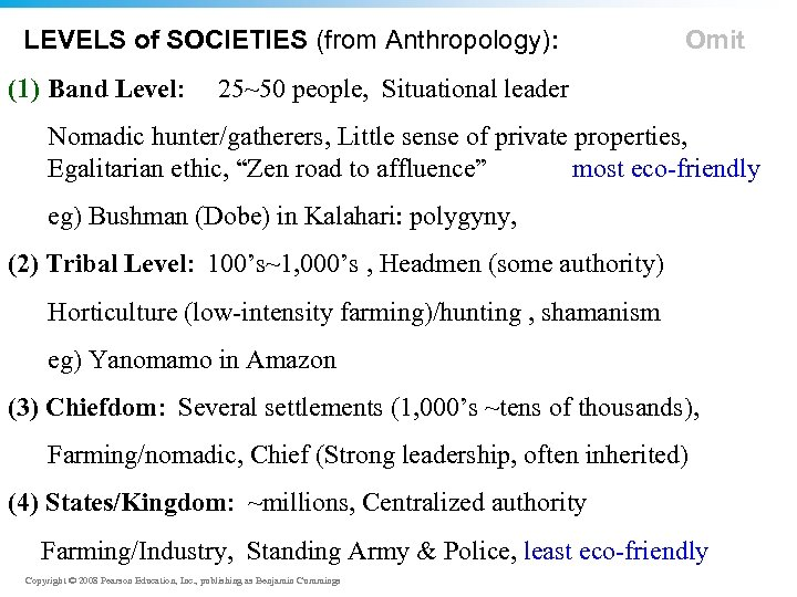 LEVELS of SOCIETIES (from Anthropology): (1) Band Level: Omit 25~50 people, Situational leader Nomadic