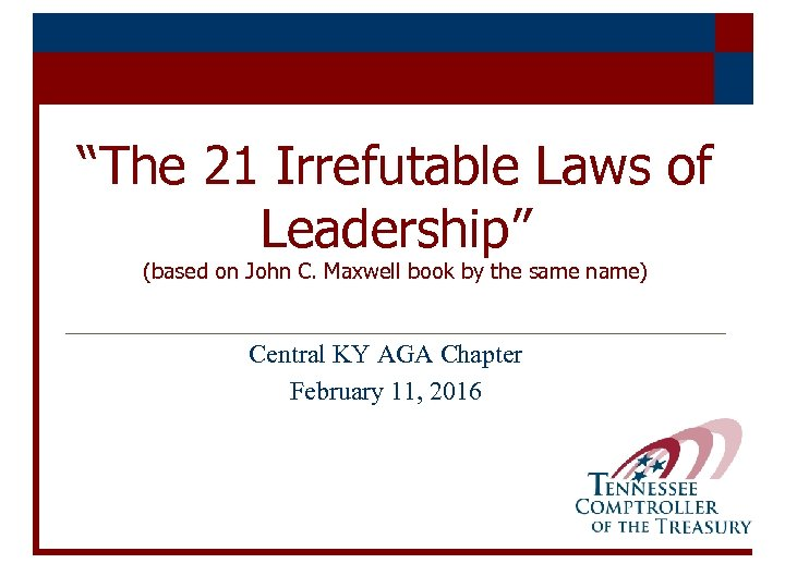 """The 21 Irrefutable Laws of Leadership"" (based on John C. Maxwell book by the"