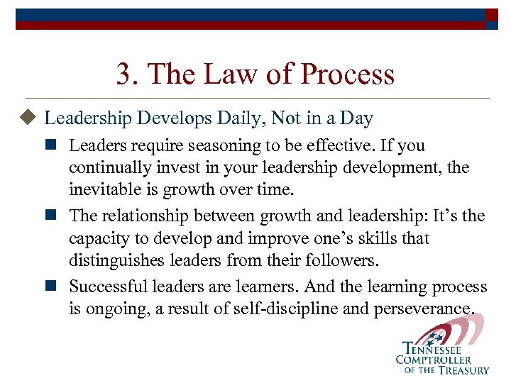 3. The Law of Process u Leadership Develops Daily, Not in a Day n