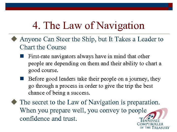 4. The Law of Navigation u Anyone Can Steer the Ship, but It Takes
