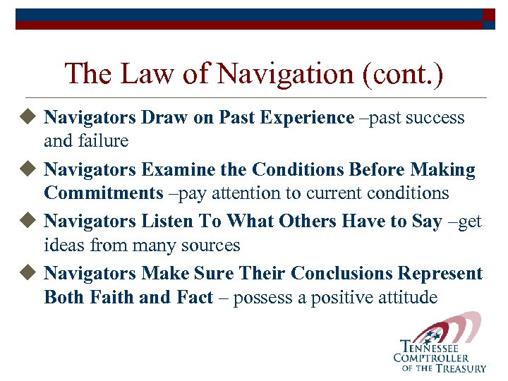 The Law of Navigation (cont. ) u Navigators Draw on Past Experience –past success