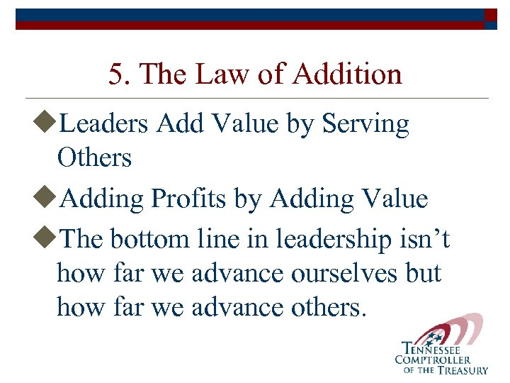 5. The Law of Addition u. Leaders Add Value by Serving Others u. Adding