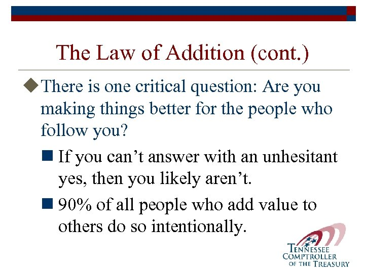 The Law of Addition (cont. ) u. There is one critical question: Are you
