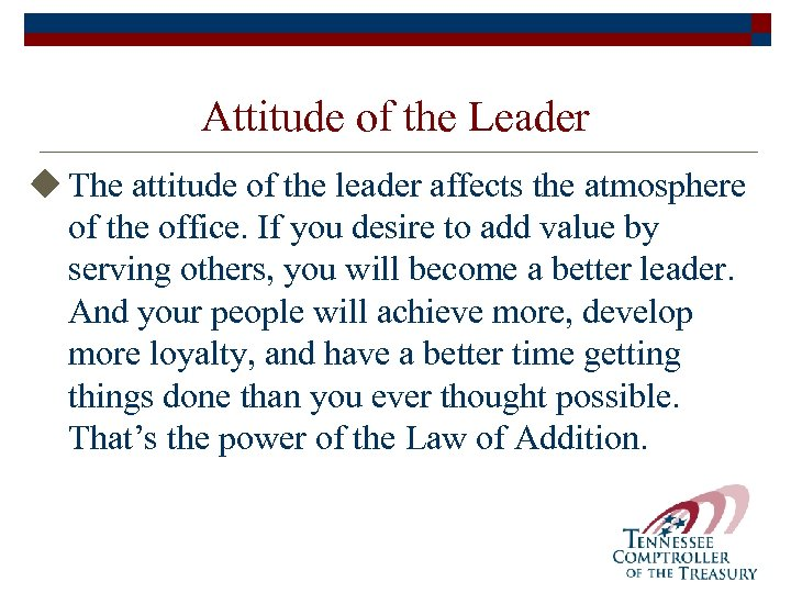 Attitude of the Leader u The attitude of the leader affects the atmosphere of