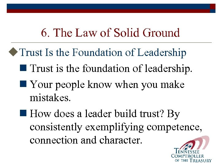 6. The Law of Solid Ground u. Trust Is the Foundation of Leadership n