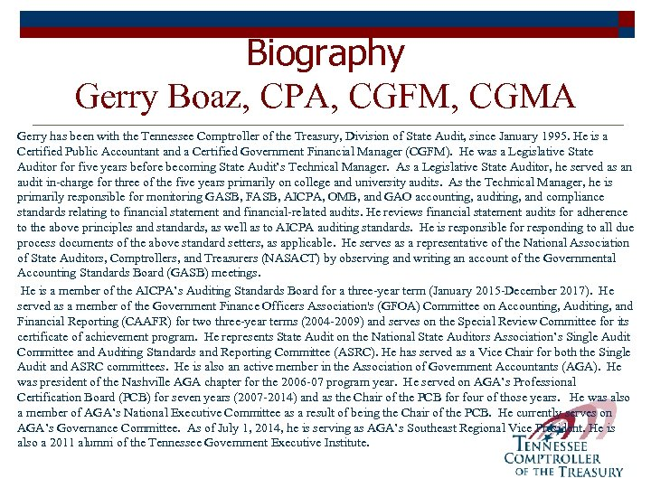 Biography Gerry Boaz, CPA, CGFM, CGMA Gerry has been with the Tennessee Comptroller of