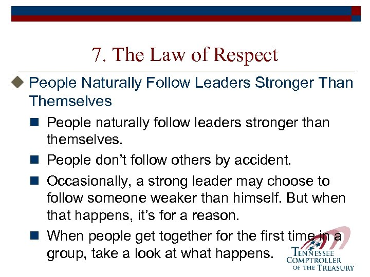 7. The Law of Respect u People Naturally Follow Leaders Stronger Than Themselves n