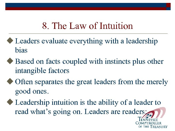 8. The Law of Intuition u Leaders evaluate everything with a leadership bias u